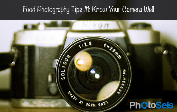 Food Photography Tips 1 - Know Your Camera